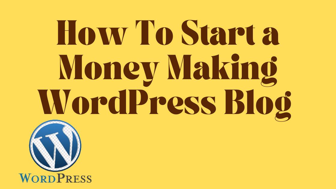 how tostarta money making wordpress blog