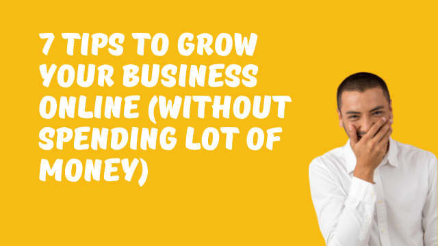 7 tips to grow your business online