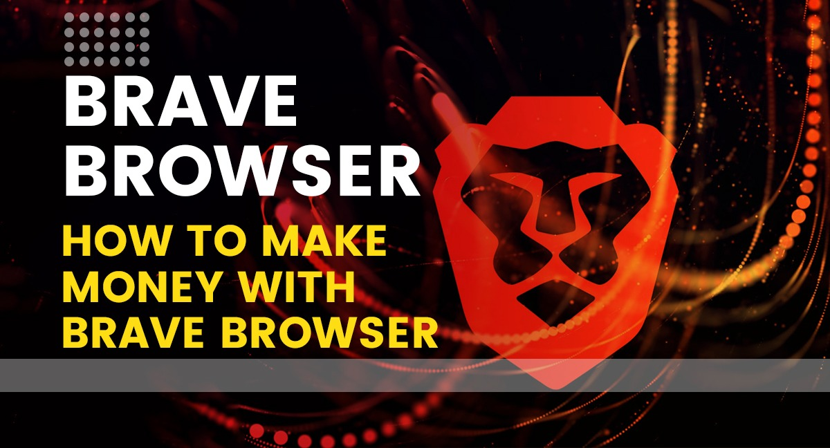 how to make money from brave browser