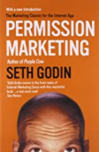 Permission Marketing – Turning Strangers Into Friends And Friends Into Customers